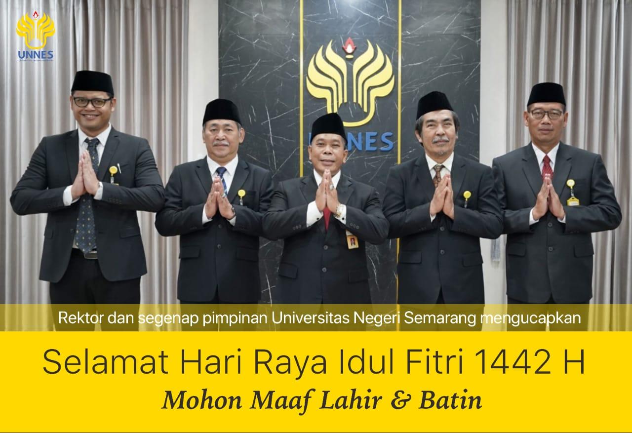 Rektor dan Segenap Pimpinan UNNES Sampaikan Selamat Hari Raya Idul Fitri 1442 H